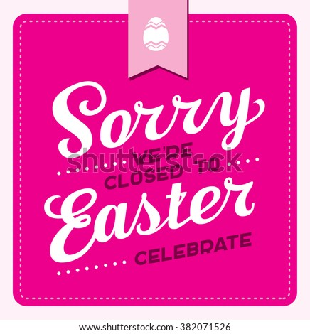 Sorry we are closed for Easter celebration sign