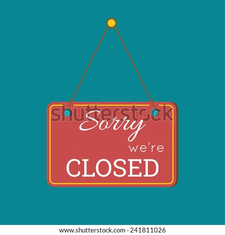 Sorry  We Are Closed Sign - Closed retail store red vector illustration symbol.  flat design