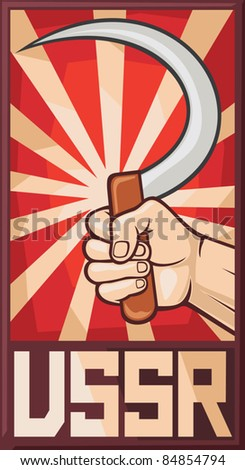 soviet poster (ussr, hand holding sickle) - stock vector