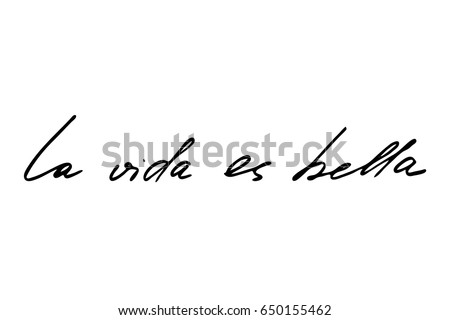 Spanish Phrase Lettering Quote Life Is Beautiful In Spanish. Handwritten  Black Text On White Background