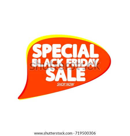 Special Black Friday Sale speech bubble banner, element design template, app icon vector illustration