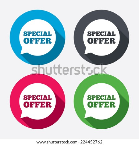 Special offer sign icon. Sale symbol in speech bubble. Circle buttons with long shadow. 4 icons set. Vector - stock vector