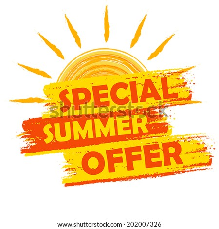 special summer offer banner - text in yellow and orange drawn label with sun symbol, business seasonal shopping concept, vector - stock vector