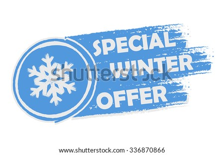 special winter offer with snowflake sign banner - text and symbol in drawn label, business seasonal shopping concept, vector