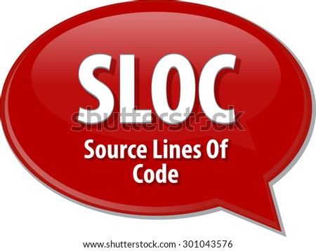Speech bubble illustration of information technology acronym abbreviation term definition SLOC Source Lines of Code