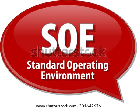Speech bubble illustration of information technology acronym abbreviation term definition SOE Standard Operating Environment