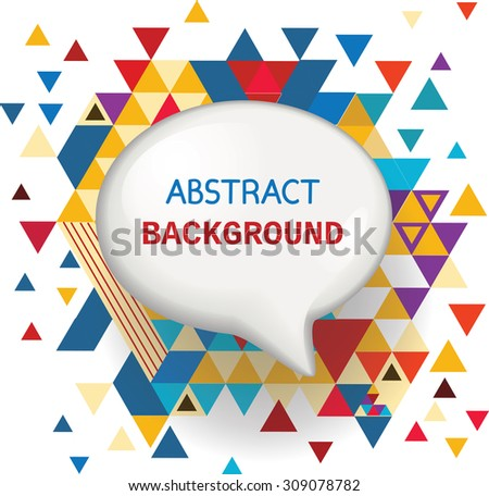 Speech bubble on abstract background with  triangles. Vector illustration. - stock vector