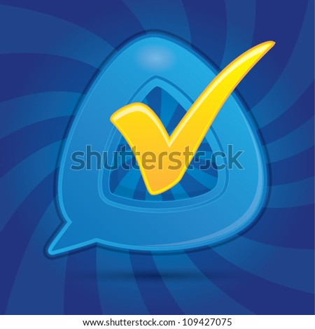 Speech bubble with an check mark on dynamic blue background, vector illustration