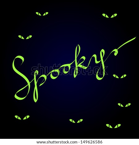 Spooky calligraphic lettering on dark blue with evil green eyes, halloween vector background - stock vector