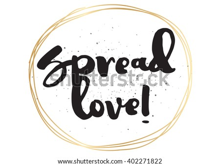 Spread love romantic inscription. Greeting card with calligraphy. Hand drawn lettering design. Photo overlay. Typography for banner, poster or apparel design. Vector typography. - stock vector