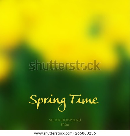 Spring time poster with blurred background. Blurred yellow flowers background. Can be used as an invitation, sale poster, for scrapbooking, birthday card. Vector illustration. - stock vector