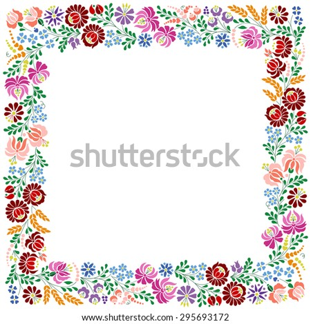 Square frame made with Hungarian  embroidery motifs. Pattern is from the famous region of the city Kalocsa.Vector illustration. - stock vector