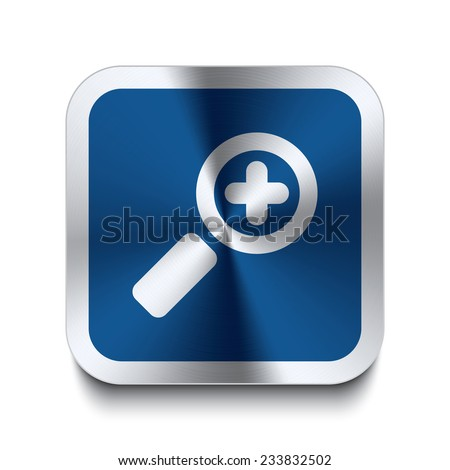 Square metal button with zoom in icon print on top. Part of a blue metal buttons set. - stock vector