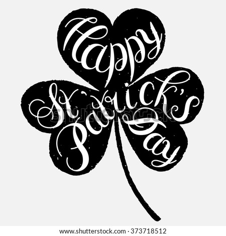 "St. Patrick's Day greeting. Vector illustration.Happy St. Patrick's Day Vector.Isolated vector clover.""Good Luck!"" Unique Hand Written Calligraphy. Luck of the Irish.Hand lettering. - stock vector"