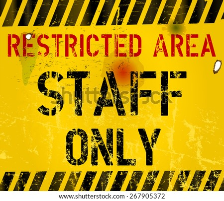 staff only, restricted area grungy sign, vector illustration - stock vector