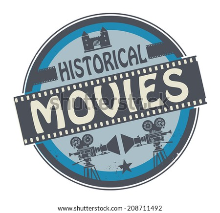 Stamp or label with movie projector, filmstrip and the text Historical Movies written inside, vector illustration