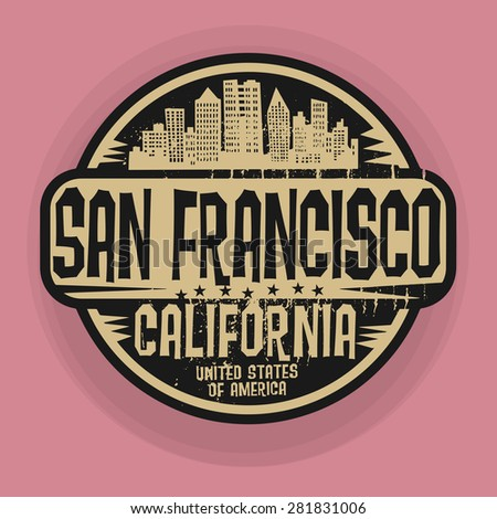 Stamp or label with name of San Francisco, California, vector illustration - stock vector