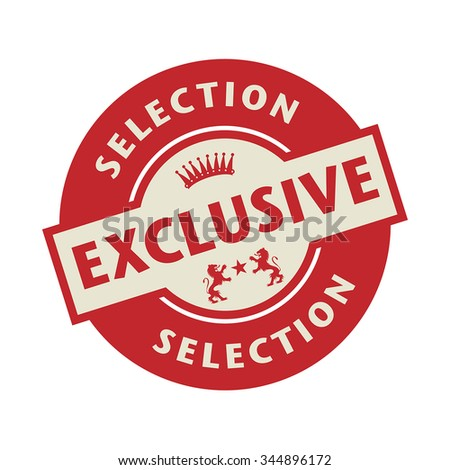 Stamp or label with the text Exclusive Selection, vector illustration - stock vector