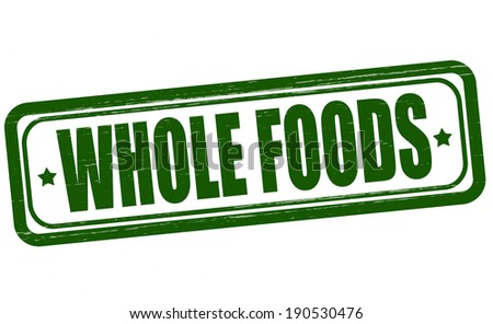 whole foods stock images, royalty-free images & vectors | shutterstock