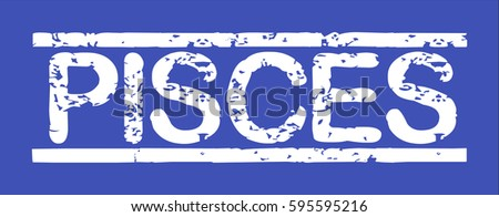 "Stamp with word ""pisces"", grunge style, white text on blue indigo background"