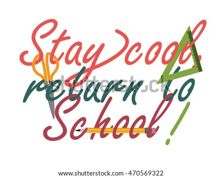 Stay Cool, Return To School Quote Design, Possible To Welcome Children Back  To School