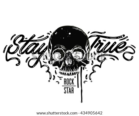 Stay true typography vintage tee print design. Rock star. Black and white skull. Great for concert poster or music album cover of rock band.