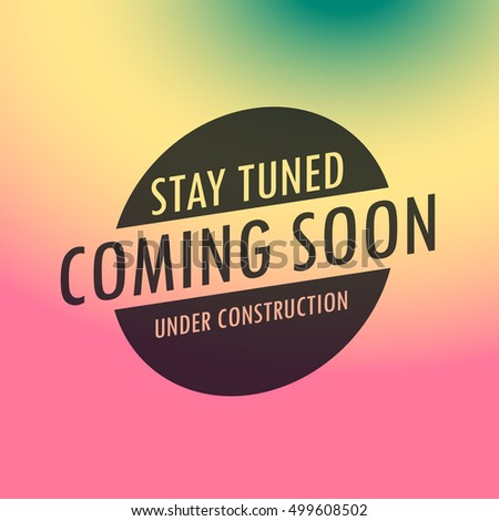 stay tuned coming soon label text stock vector 499608502 - shutterstock
