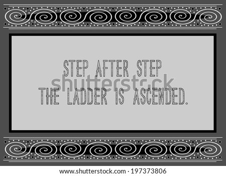 Step after step the ladder is ascended - English proverb about perseverance (vector)