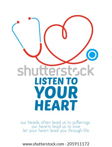 Stethoscope forming heart with its cord. Creative illustration with motivational message. - stock vector