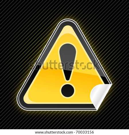 Sticker glassy warning sign with exclamation mark symbol and curved corner on black background - stock vector
