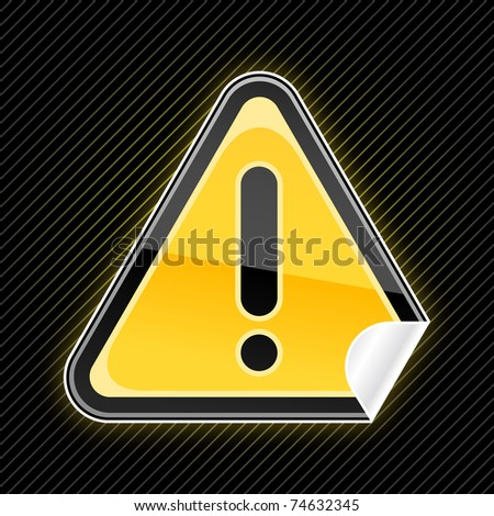 Sticker glossy warning sign with exclamation mark symbol and curved corner on striped black. 10 eps - stock vector