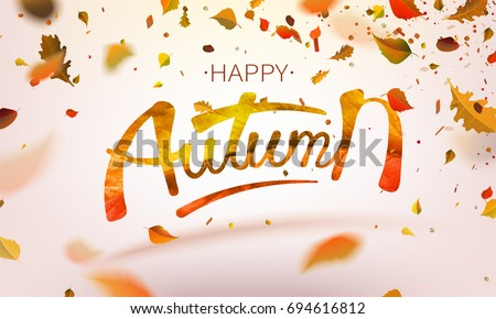 Stock vector illustration Happy Autumn falling leaves. Autumnal foliage fall and poplar leaf flying in wind motion blur. Autumn design. Templates for placards, banners, flyers, presentations, reports.
