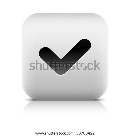 Stone internet web button check sign. White rounded square shape with shadow and reflection. White background - stock vector