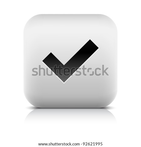 Stone web 2.0 button check mark sign. White rounded square shape icon with black shadow and gray reflection on white background. This vector illustration created and saved in 8 eps - stock vector