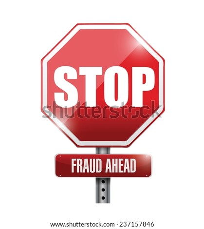 stop, fraud ahead road sign illustration design over a white background - stock vector