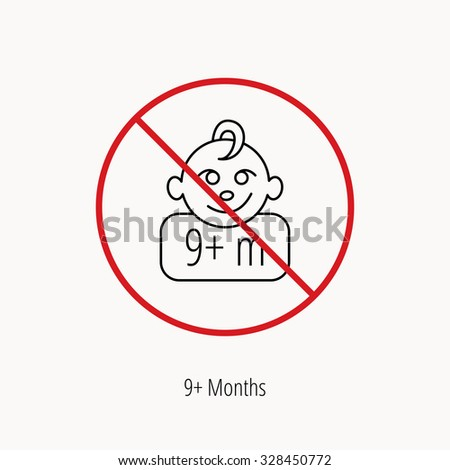 Stop or ban sign. Baby face icon. Newborn child sign. Use of nine months and plus symbol. Prohibition red symbol. Vector - stock vector