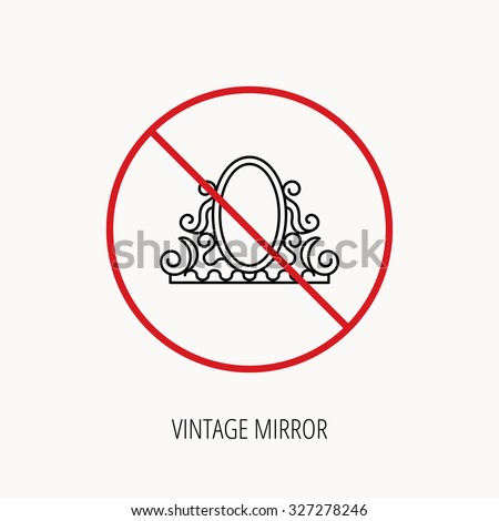 Stop or ban sign. Vintage mirror icon. Retro decoration sign. Prohibition red symbol. Vector
