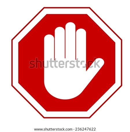 STOP! Red octagonal stop hand sign for prohibited activities. Vector illustration - you can simply change color and size