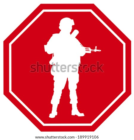 Stop sign with armed soldier silhouette. Anti-war concept. EPS 8