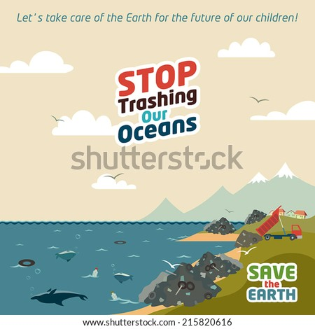 Stop trashing our oceans. Save the Earth eco illustration - stock vector