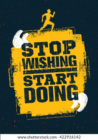 Stop Wishing Start Doing. Sport Running Typography Workout Motivation Quote Banner. Strong Vector Training Inspiration Concept On Grunge Background - stock vector