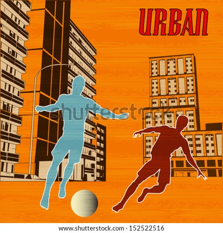 Street Football, vector background with two soccer players in an urban environment - stock vector