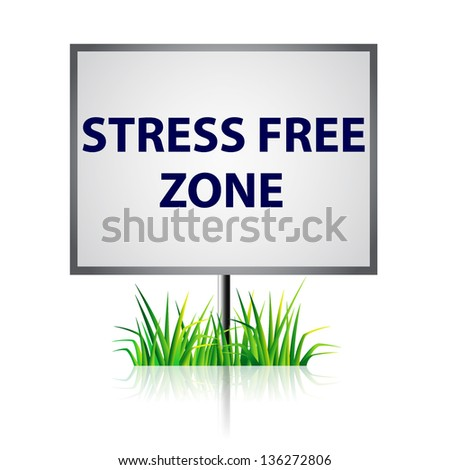 Stress free zone on white panel with grass - stock vector