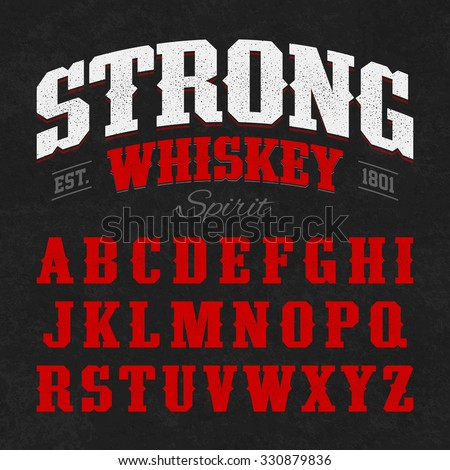Strong whiskey label font with sample design. Ideal for any design in vintage style. Vector. - stock vector