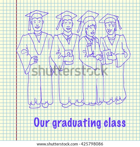 Students Graduation Celebration. Our graduating class. Hand drawn vector stock illustration. Happiness Concept - stock vector