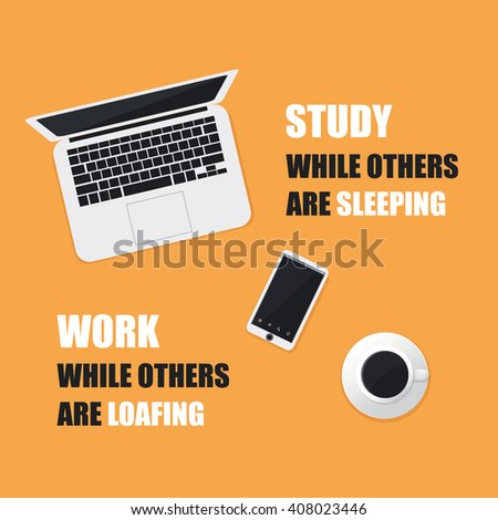 Study While Others Are Sleeping. Work While Others Are Loafing. - Inspirational Quote, Slogan, Saying On An Yellow Background - stock vector