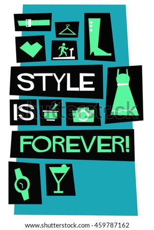 Style is forever! (Flat Style Vector Illustration Fashion Quote Poster Design)