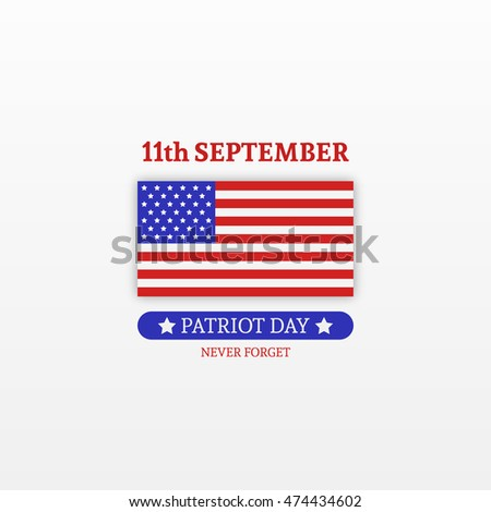 Stylish Patriot Day. We will never forget. American Flag stripes background. Usable for 11th of September greeting cards, web sites, banners, prints, poster. Vector Template illustration.