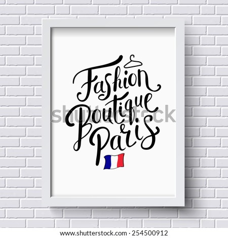 Stylish Text for Fashion Boutique Paris Concept with Small French Flag on a White Frame Hanging on a White Brick Wall. Vector illustration. - stock vector