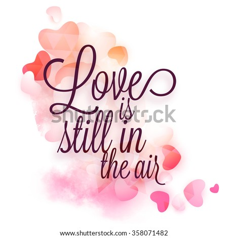 Stylish text Love is Still in the Air on glossy hearts decorated background for Happy Valentine's Day celebration. - stock vector